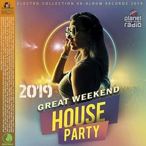 Compilation] VA - Great Weekend House Party (2019) - Musik